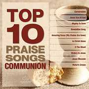 Top 10 Praise Songs: Communion /  Various , Various Artists