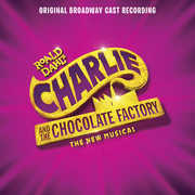 Charlie And The Chocolate Factory (Original Broadway Cast Recording) , Original Broadway Cast of Charlie and the Chocolate Factory