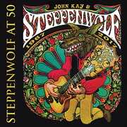 Steppenwolf At 50 , John Kay & Steppenwolf