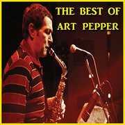 The Best Of Art Pepper , Art Pepper