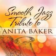 Smooth Jazz Tribute to Anita Baker , Smooth Jazz Tribute