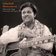 Slide-Guitar Ragas from Dusk Till Dawn , Debashish Bhattacharya