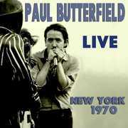Paul Butterfield Live New York City 1970 , Paul Butterfield