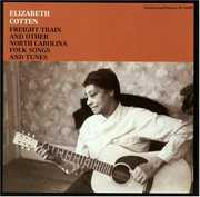 Freight Train & Other N.Carolina Folk Songs , Elizabeth Cotten