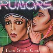 Rumors , Timex Social Club