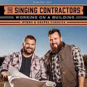 Working On A Building: Hymns & Gospel Classics , The Singing Contractors