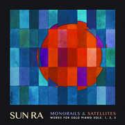 Monorails & Satelites: Works for Solo Piano Vol. 1 2 3 , Sun Ra