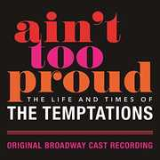 Ain't Too Proud: The Life and Times of the Temptations (Original Broadway Cast Recording) , Original Broadway Cast Of Aint Too Proud