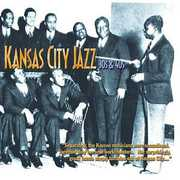 Kansas City Jazz: 30's and 40's