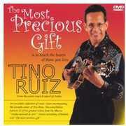 Most Precious Gift , Tino Ruiz