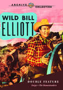 Wild Bill Elliott Double Feature: Fargo /  The Homesteaders , Bill Elliott