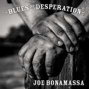 Blues of Desperation , Joe Bonamassa