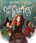 Calling All Witches! The Girls Who Left Their Mark on the WizardingWorld (Harry Potter and Fantastic Beasts)