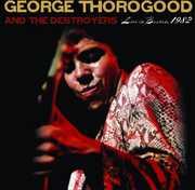 Live In Boston, 1982 , George Thorogood