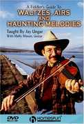 A Fiddler's Guide To Waltzes, Airs and Haunting Melodies , Jay Ungar