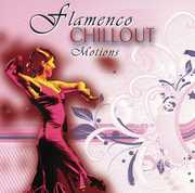 Flamenco Chillout Motion [Import] , Flamenco Chillout Motion
