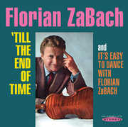Till the End of Time & It's Easy to Dance with , Florian Zabach