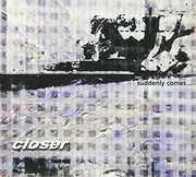 Suddenly Comes [Import] , Closer