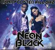 Neon Black [Import] , Candy Coated Killahz