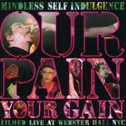 Our Pain Your Gain [Explicit Content] , Mindless Self Indulgence