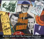 Not Fade Away: Buddy Holly 1957 the Complete [Import] , Buddy Holly