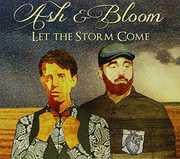 Let the Storm Come [Import] , Ash & Bloom