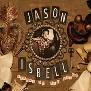Sirens Of The Ditch (Deluxe Edition) , Jason Isbell