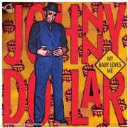 My Baby Loves Me , Johnny Dollar