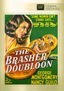 The Brasher Doubloon , George Montgomery