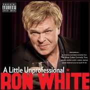 Little Unprofessional , Ron White