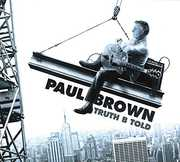 Truth B Told , Paul Brown