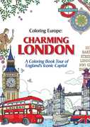 Coloring Europe: Charming London: A Coloring Book Tour Of England's Iconic Capital