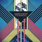 Andrew Bayer - It's Artificial , Andrew Bayer