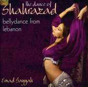 The Dance Of Shahrazad: Bellydance From Lebanon