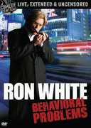 Behavioral Problems , Ron White