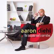 The Bespoke Man's Narrative , Aaron Diehl