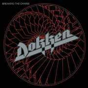 Breaking the Chains [Import] , Dokken
