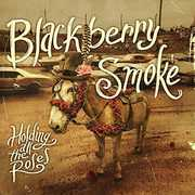 Holding All the Roses [Explicit Content] , Blackberry Smoke