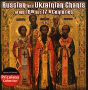 Russian and Ukrainian Chants: 16 and 17 Centuries