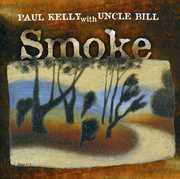 Smoke [Import] , Paul Kelly