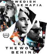 Leave the World Behind , Swedish House Mafia
