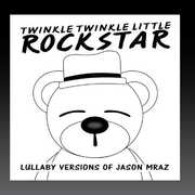 Lullaby Versions of Jason Mraz , Jason Mraz