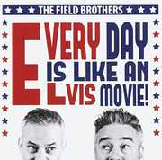 Every Day Is Like An Elvis [Import] , The Field Brothers