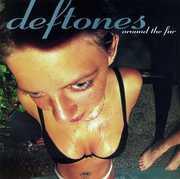 Around the Fur [Explicit Content] , Deftones