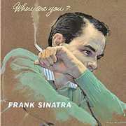 Where Are You , Frank Sinatra