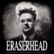 Eraserhead (Orignal Soundtrack Recording) , David Lynch