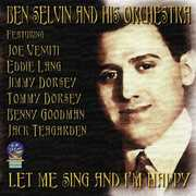 Let Me Sing and I'm Happy , Ben Selvin