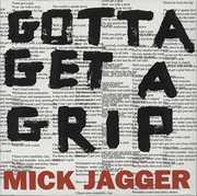 Gotta Get A Grip , Mick Jagger