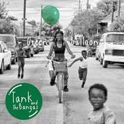 Green Balloon , Tank & the Bangas