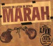 Sooner or Later in Spain , Marah